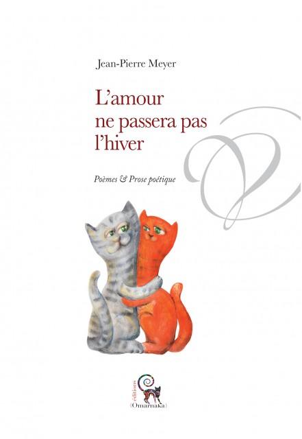 """Vient de paraître : """"L'Amour ne passera pas l'hiver"""" de Jean-Pierre Meyer"""